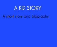 A Kid Story